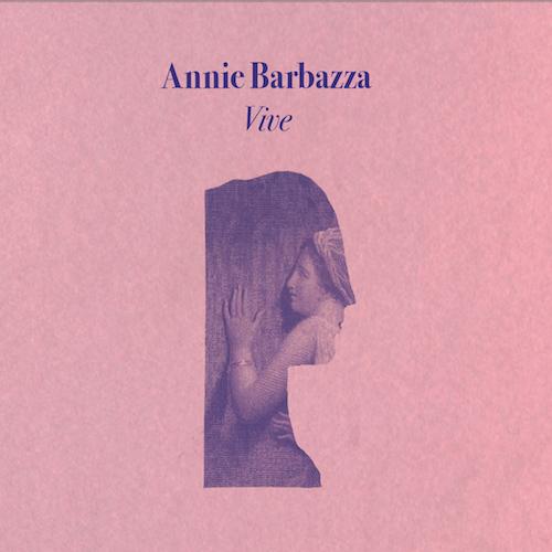 Annie Barbazza: Vive