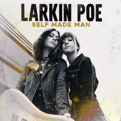 LARKIN POE: Self Made Man