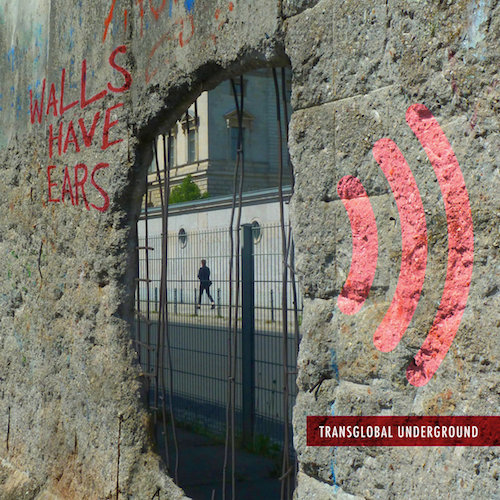 TRANSGLOBAL UNDERGROUND: Walls Have Ears