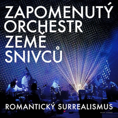 Zapomenutý orchestr země snivců: Romantický surrealismus