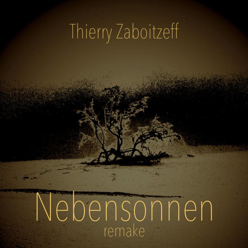 Thierry Zaboitzeff: Nebensonnen (remake)
