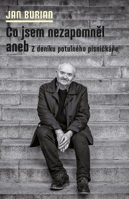 Jan Burian: Co jsem nezapomněl aneb Zdeníku potulného písničkáře (1952–1991)