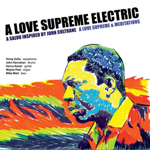 A LOVE SUPREME ELECTRIC: ALove Supreme & Meditations