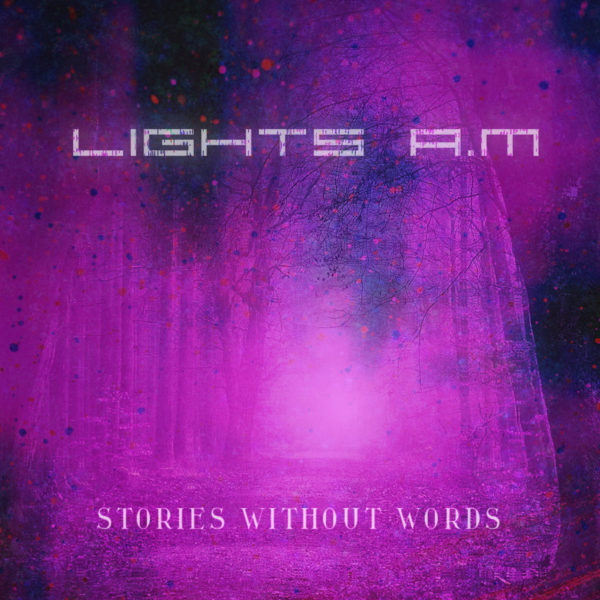 LIGHTS A.M: Stories Without Words