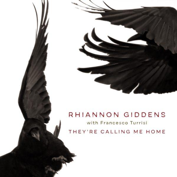 RHIANNON GIDDENS & FRANCESCO TURRISI: They're Calling Me Home