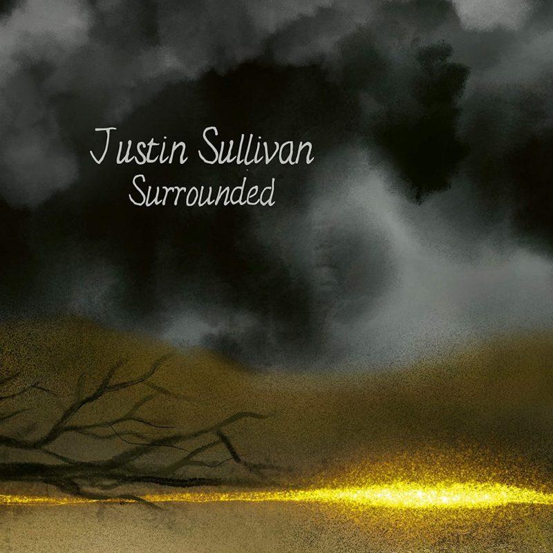 JUSTIN SULLIVAN: Surrounded