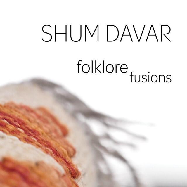 SHUM DAVAR: Folklore Fusions