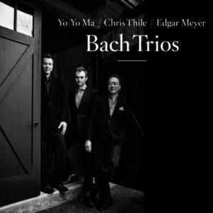 YO-YO MA, CHRIS THILE & EDGAR MEYER: Bach Trios; CHRIS THILE: Thanks For Listening