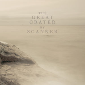 SCANNER: The Great Crater