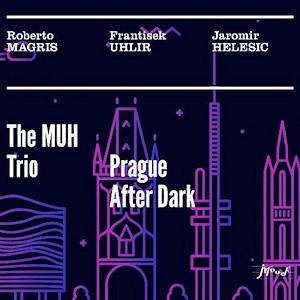 THE MUH TRIO: Prague After Dark