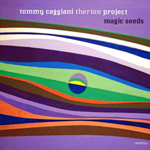 TOMMY CAGGIANI THERION PROJECT: Magic Seeds