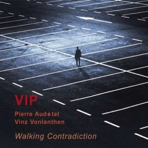 VIP: Walking Contradiction