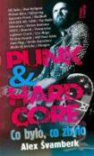 Alex Švamberk: Punk & hardcore. Co bylo, co zbylo